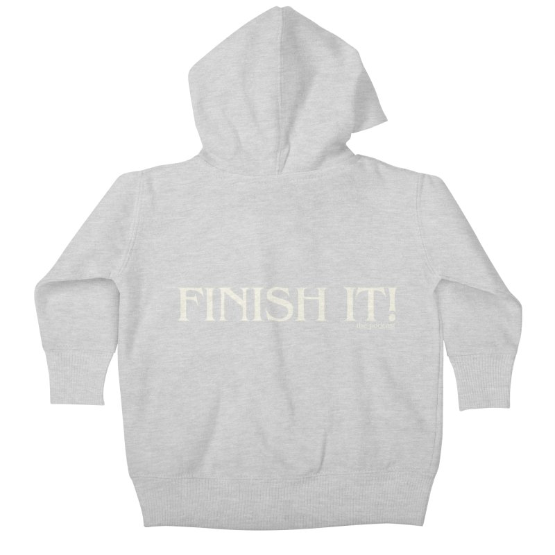 Finish It! Podcast Logo Kids Baby Zip-Up Hoody by Finish It! Podcast Merchzone
