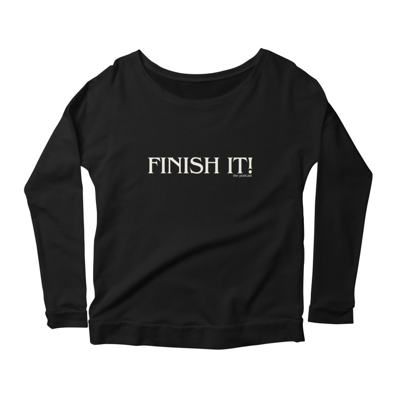 Finish It! Podcast Logo Women's Scoop Neck Longsleeve T-Shirt by Finish It! Podcast Merchzone