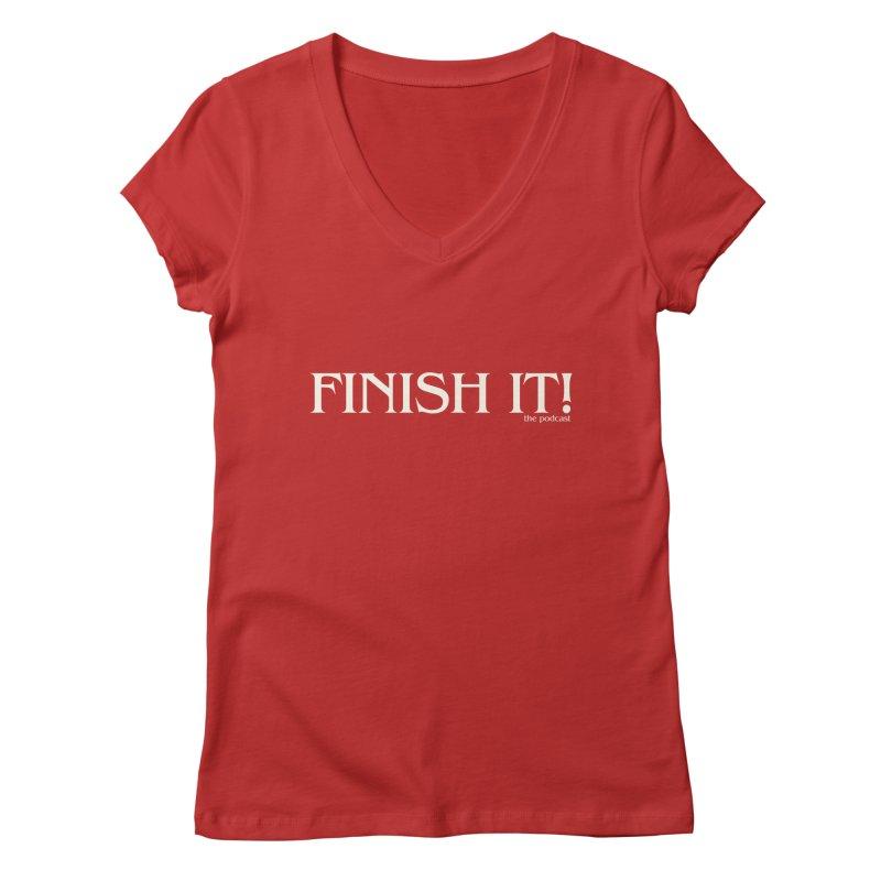 Finish It! Podcast Logo Women's Regular V-Neck by Finish It! Podcast Merchzone