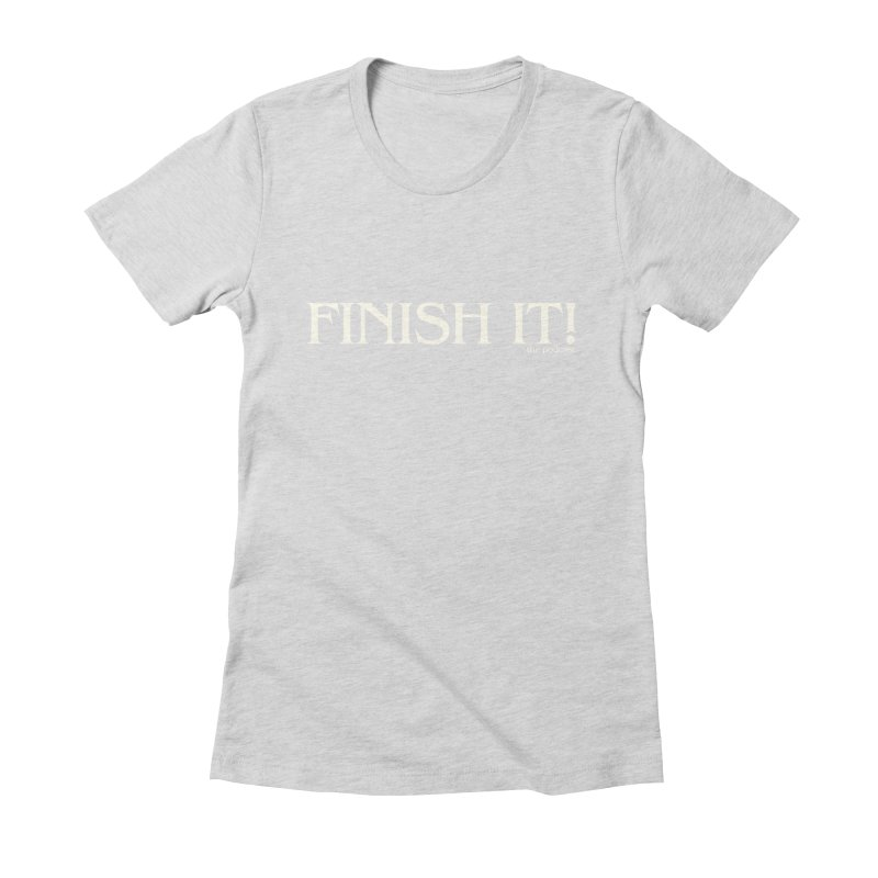 Finish It! Podcast Logo Women's Fitted T-Shirt by Finish It! Podcast Merchzone