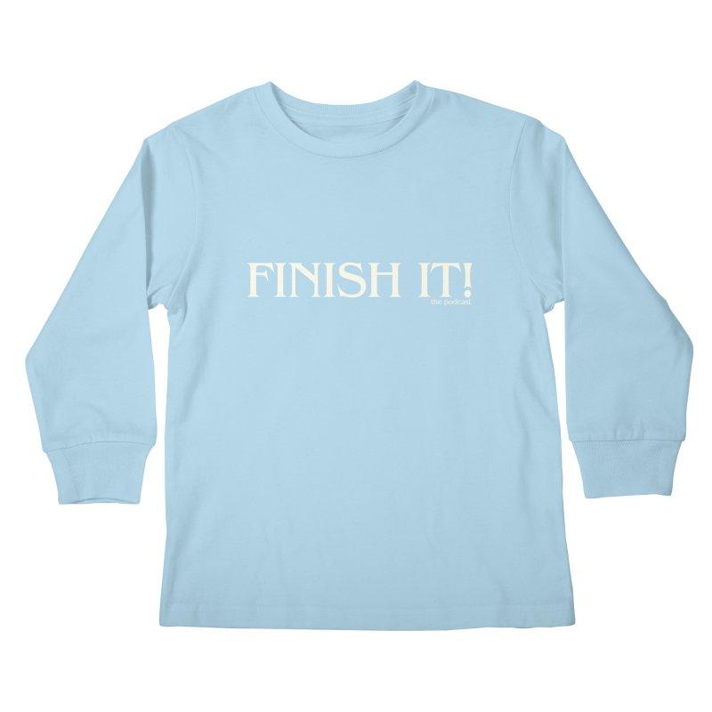 Finish It! Podcast Logo Kids Longsleeve T-Shirt by Finish It! Podcast Merchzone