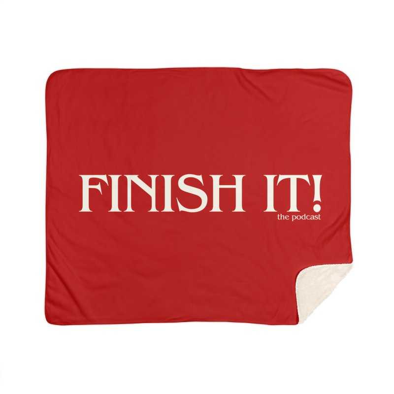 Finish It! Podcast Logo Home Blanket by Finish It! Podcast Merchzone