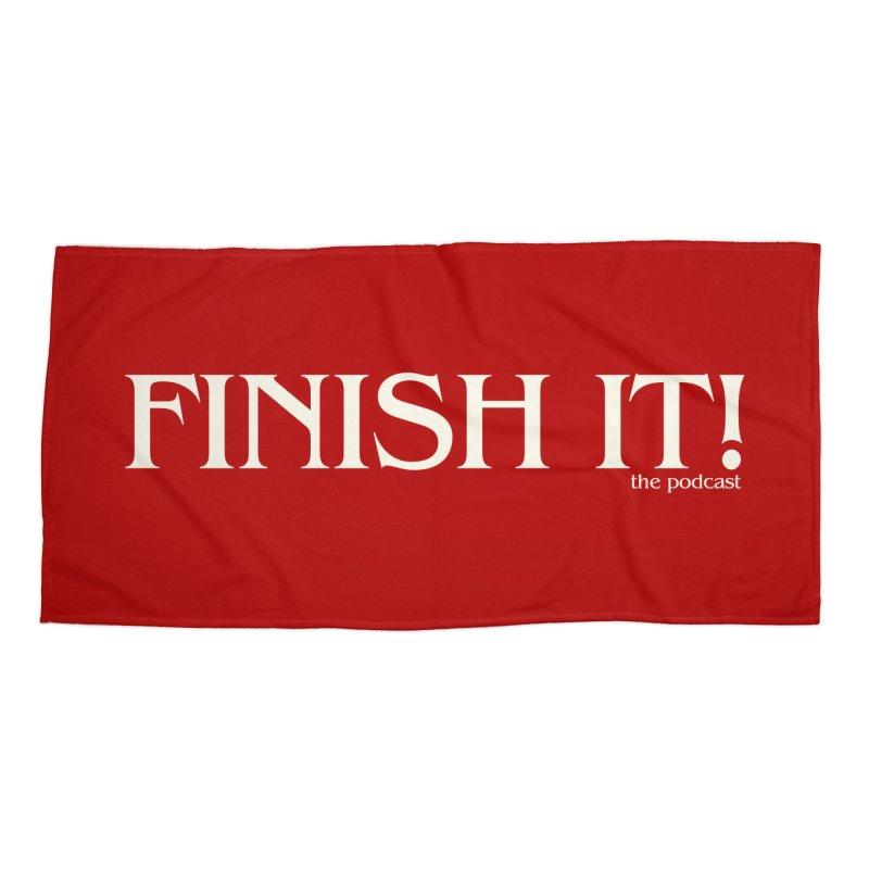 Finish It! Podcast Logo Accessories Beach Towel by Finish It! Podcast Merchzone