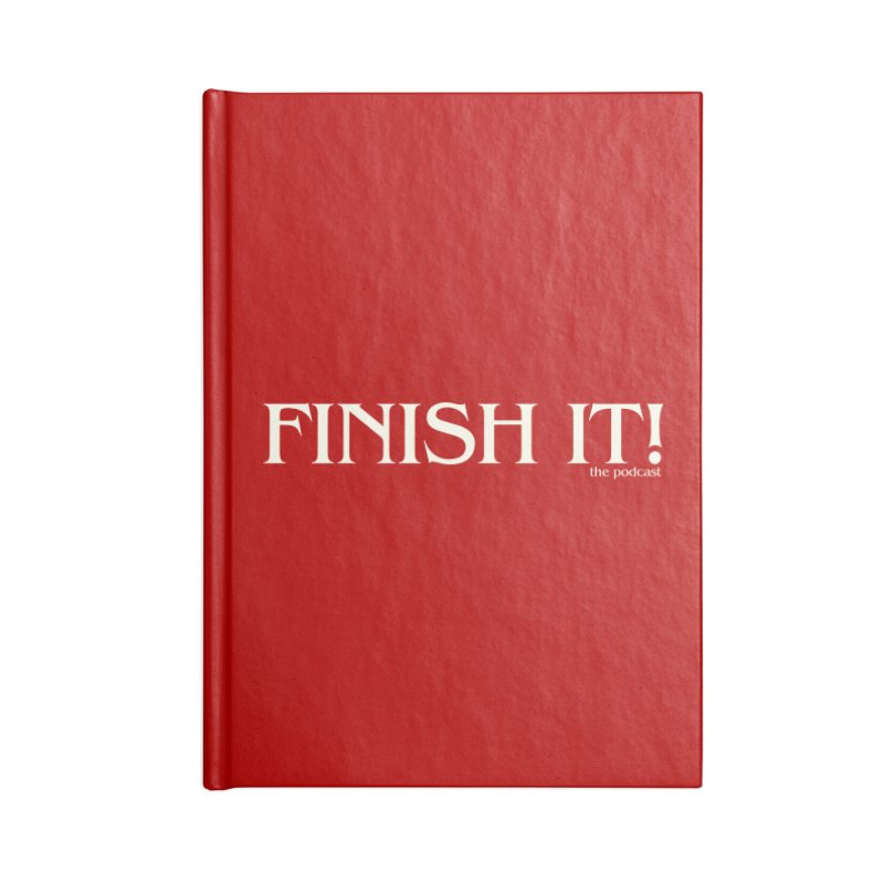 Finish It! Podcast Logo Accessories Lined Journal Notebook by Finish It! Podcast Merchzone
