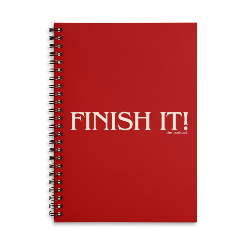 Finish It! Podcast Logo Accessories Lined Spiral Notebook by Finish It! Podcast Merchzone