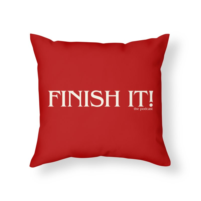Finish It! Podcast Logo Home Throw Pillow by Finish It! Podcast Merchzone