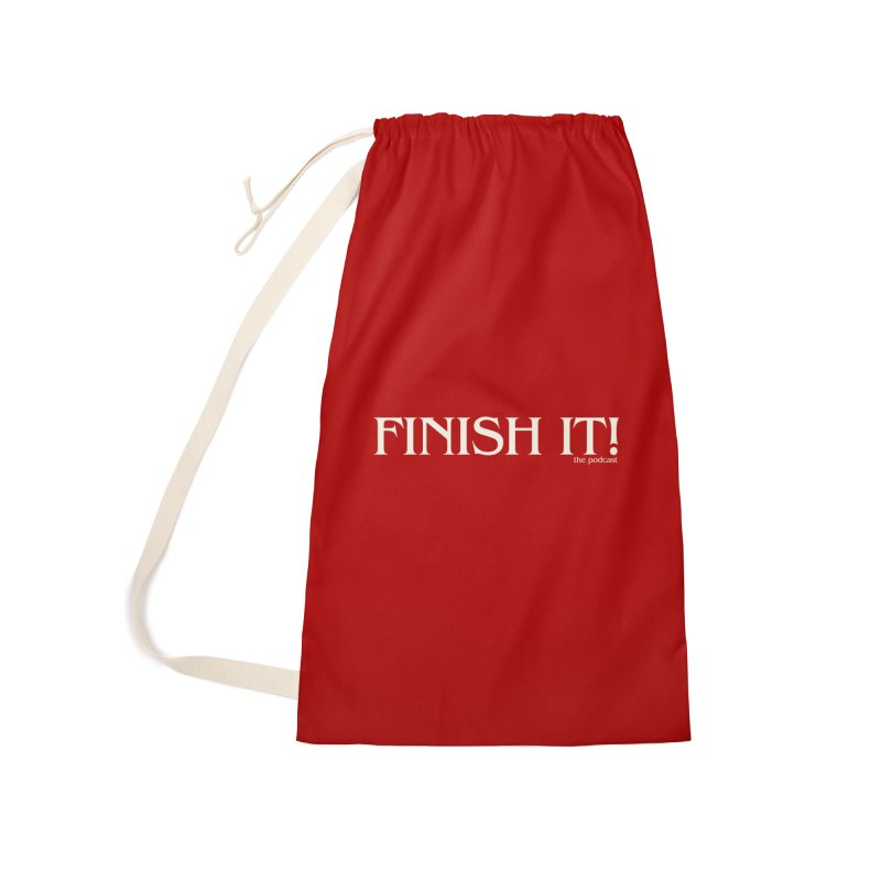 Finish It! Podcast Logo Accessories Laundry Bag Bag by Finish It! Podcast Merchzone
