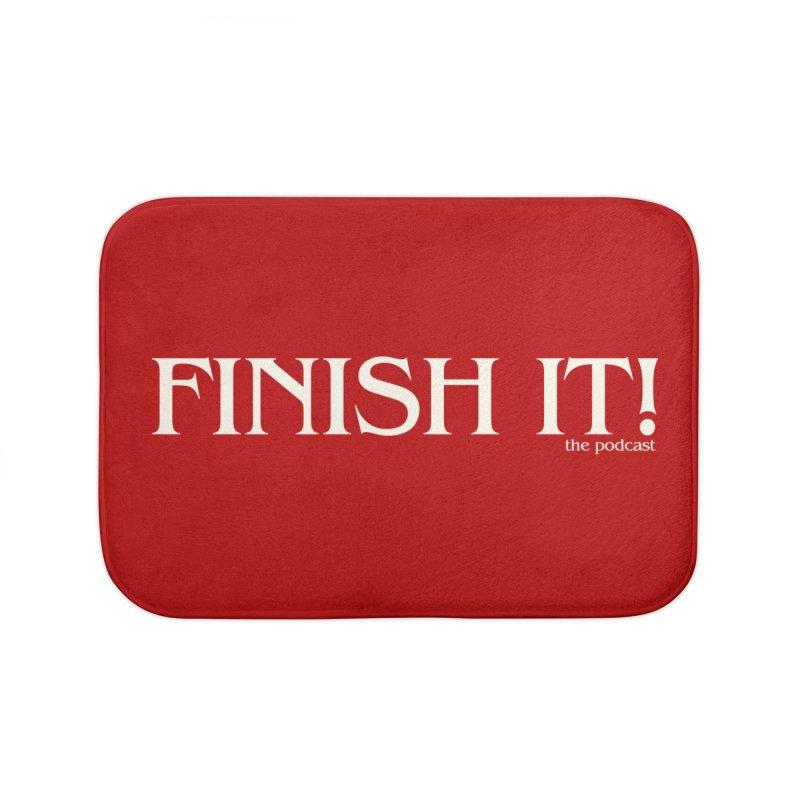 Finish It! Podcast Logo Home Bath Mat by Finish It! Podcast Merchzone