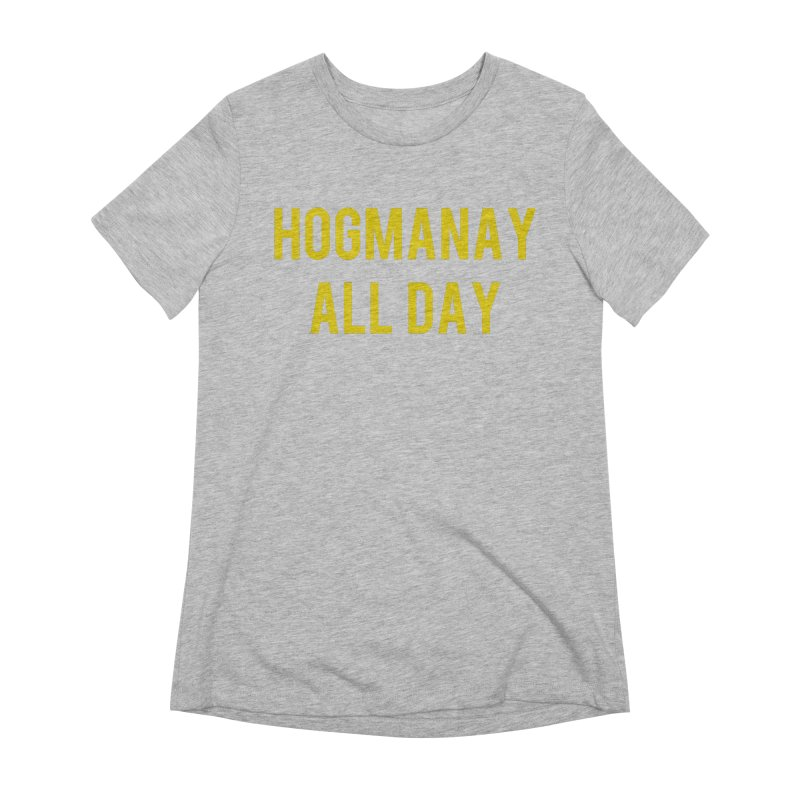 Hogmanay All Day Women's Extra Soft T-Shirt by Finish It! Podcast Merchzone