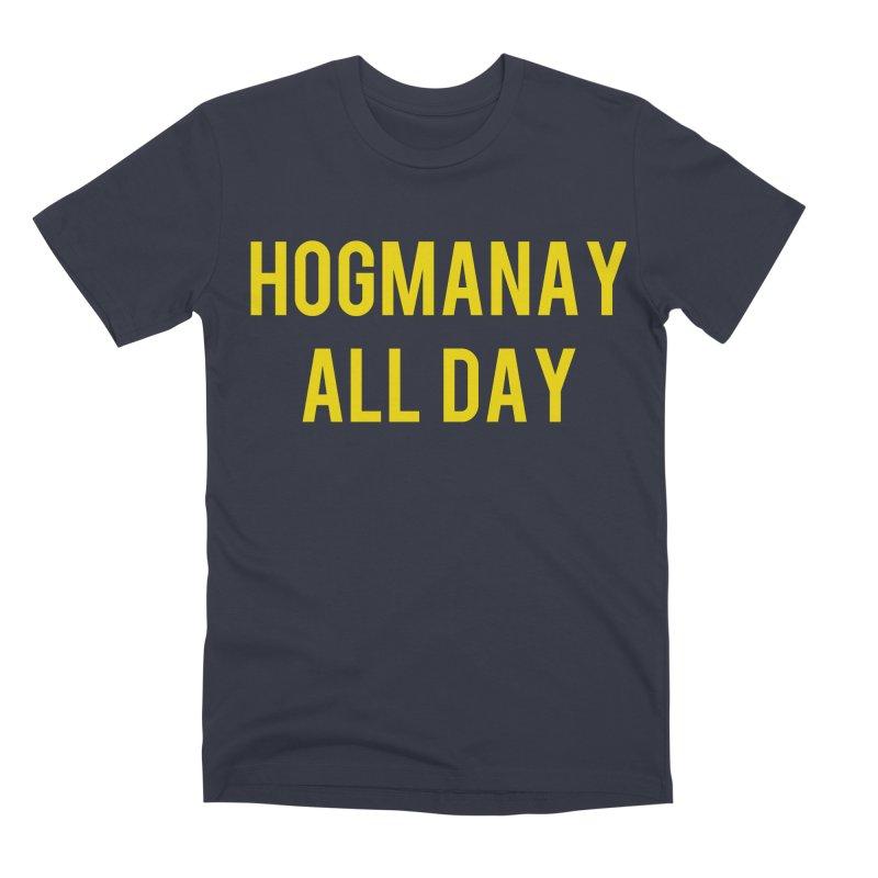 Hogmanay All Day Men's Premium T-Shirt by Finish It! Podcast Merchzone