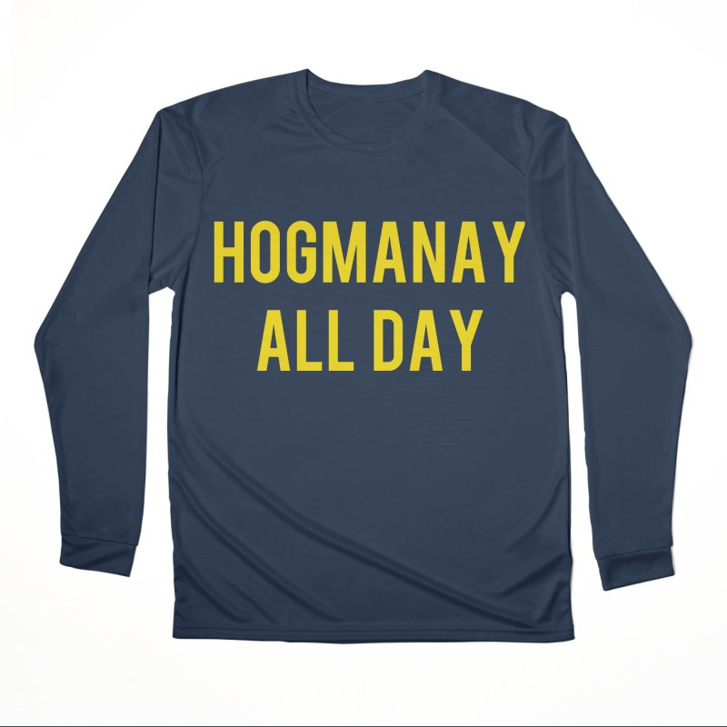 Hogmanay All Day Women's Performance Unisex Longsleeve T-Shirt by Finish It! Podcast Merchzone
