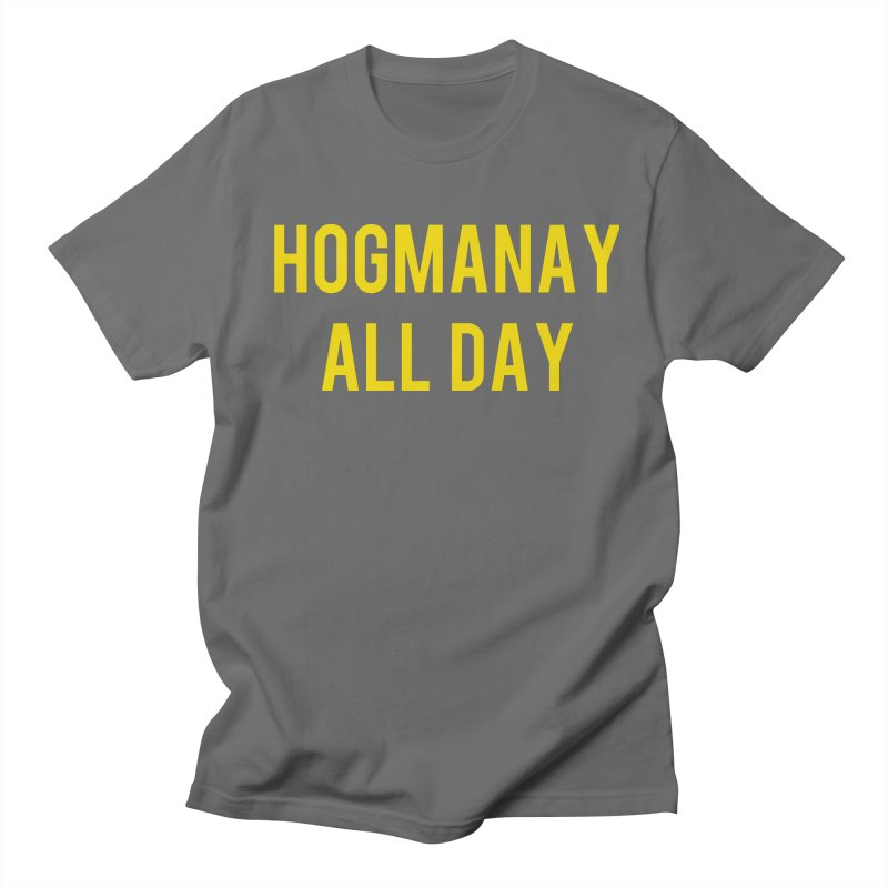 Hogmanay All Day Women's Regular Unisex T-Shirt by Finish It! Podcast Merchzone