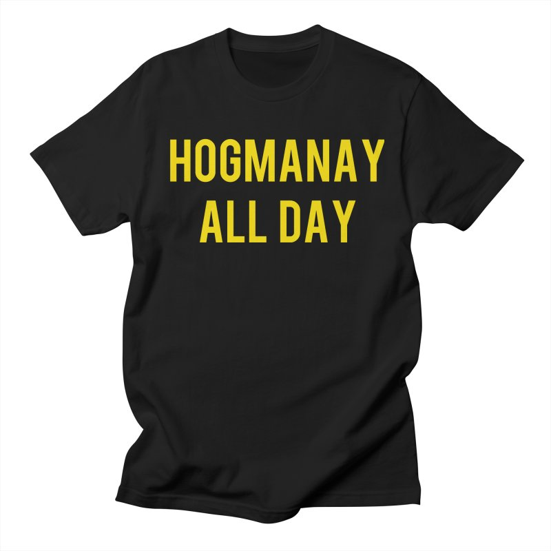 Hogmanay All Day Women's Regular Unisex T-Shirt by Finish It! Podcast Merchzone