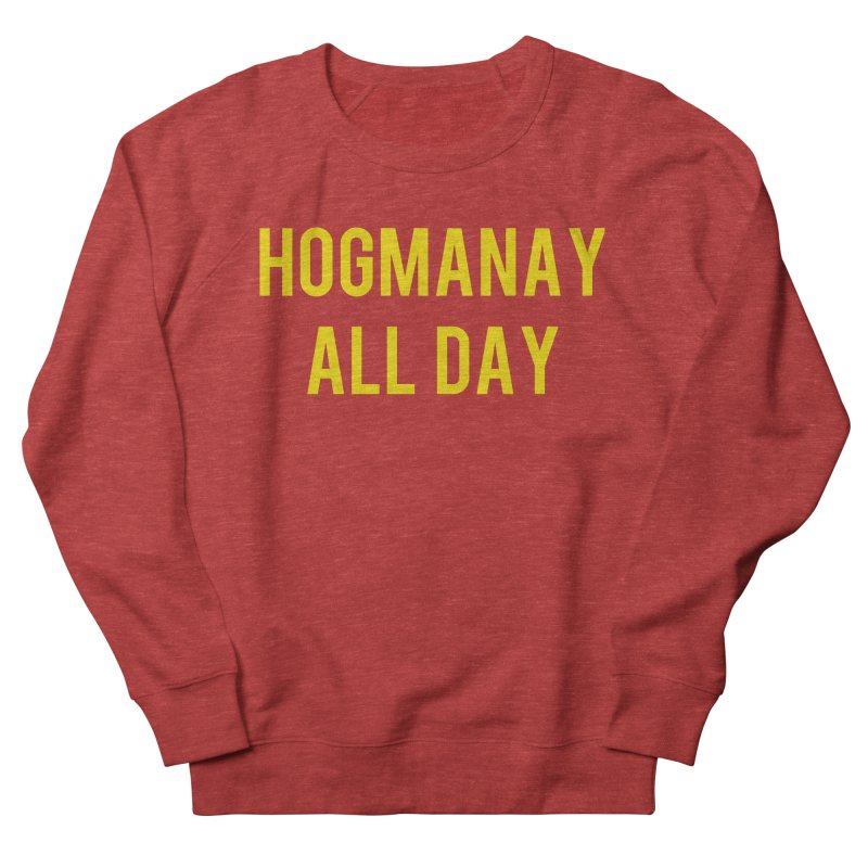Hogmanay All Day Women's French Terry Sweatshirt by Finish It! Podcast Merchzone