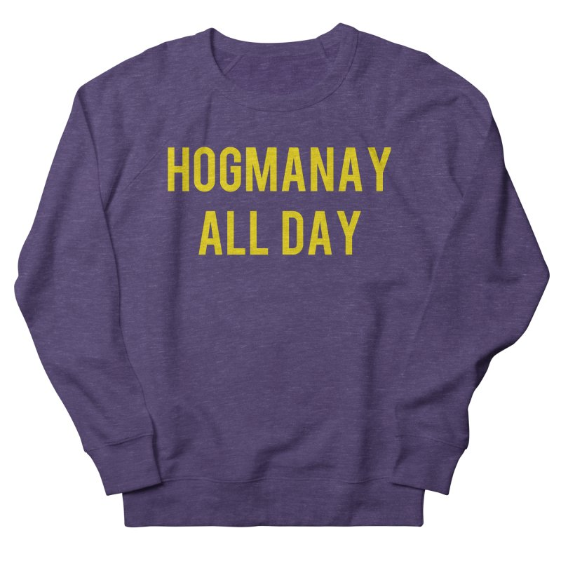 Hogmanay All Day Men's French Terry Sweatshirt by Finish It! Podcast Merchzone
