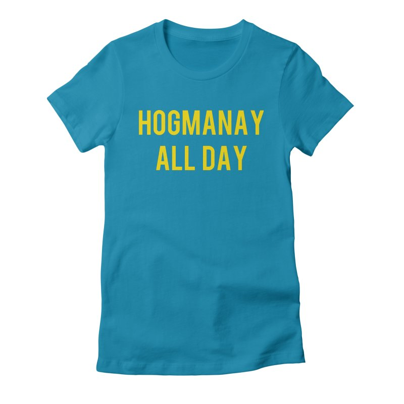 Hogmanay All Day Women's Fitted T-Shirt by Finish It! Podcast Merchzone