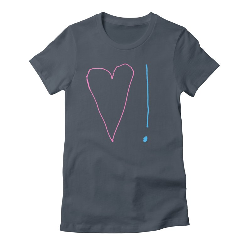 Love and Excitement Women's T-Shirt by Finish It! Podcast Merchzone