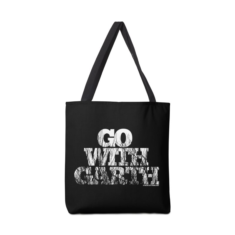 Go With Garth Accessories Tote Bag Bag by Finish It! Podcast Merchzone