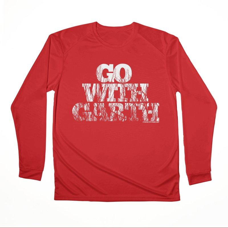 Go With Garth Women's Performance Unisex Longsleeve T-Shirt by Finish It! Podcast Merchzone