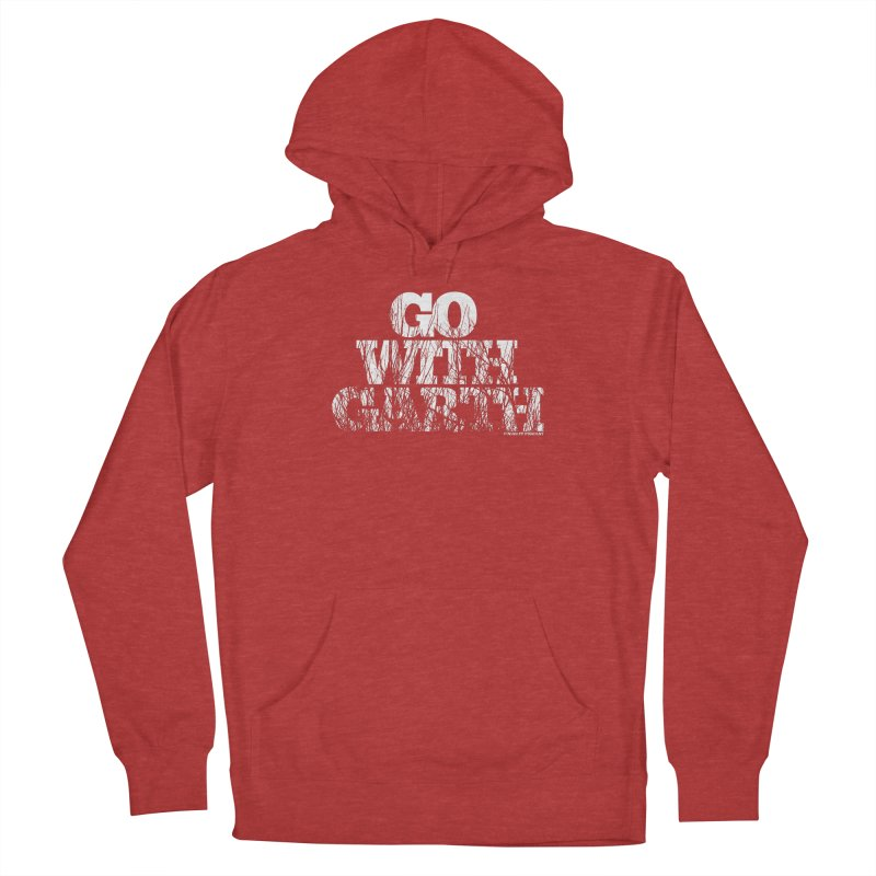 Go With Garth Men's French Terry Pullover Hoody by Finish It! Podcast Merchzone