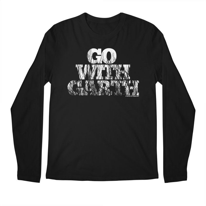 Go With Garth Men's Regular Longsleeve T-Shirt by Finish It! Podcast Merchzone