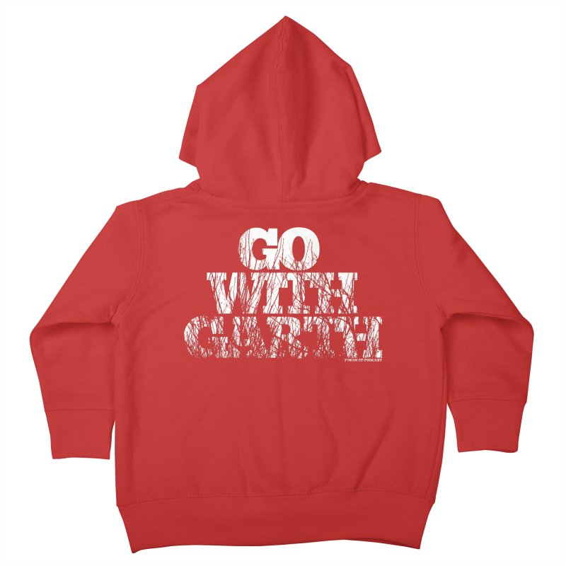 Go With Garth Kids Toddler Zip-Up Hoody by Finish It! Podcast Merchzone