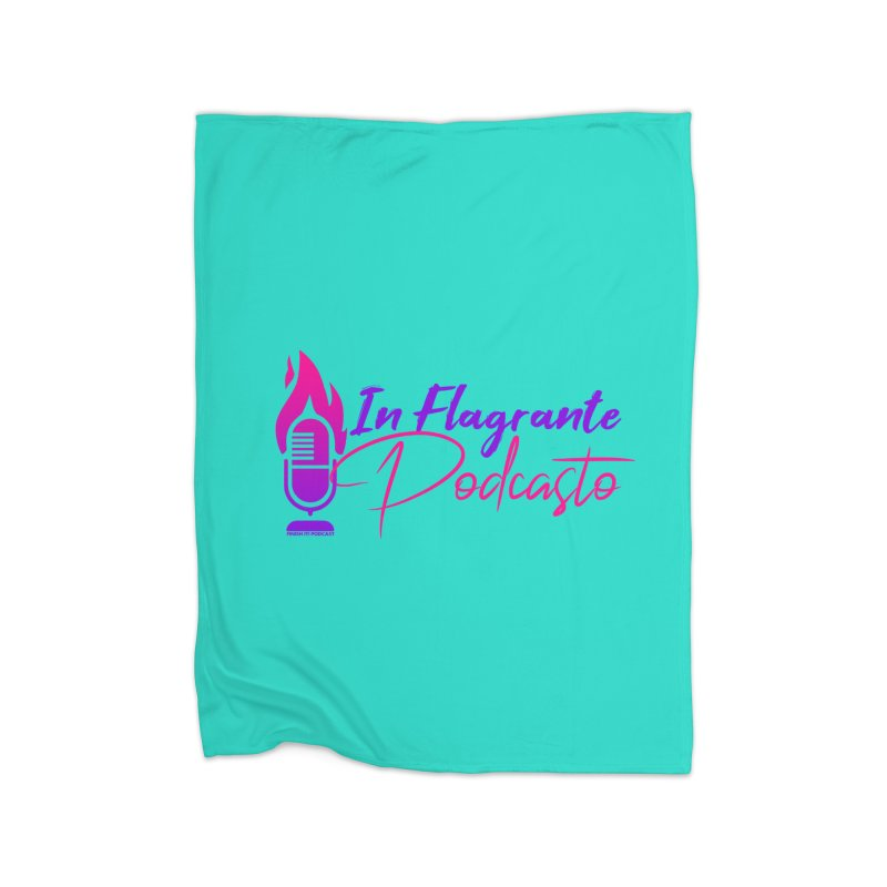 In Flagrante Podcasto Home Blanket by Finish It! Podcast Merchzone