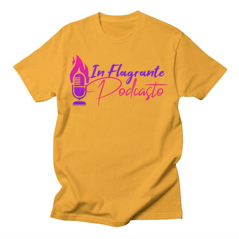 In Flagrante Podcasto Men's T-Shirt by Finish It! Podcast Merchzone