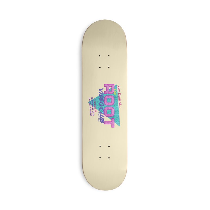 The Root Video Club Accessories Skateboard by Finish It! Podcast Merchzone