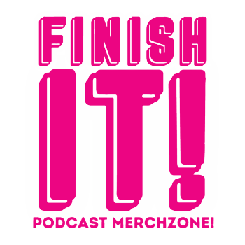 Finish It! Podcast Merchzone Logo