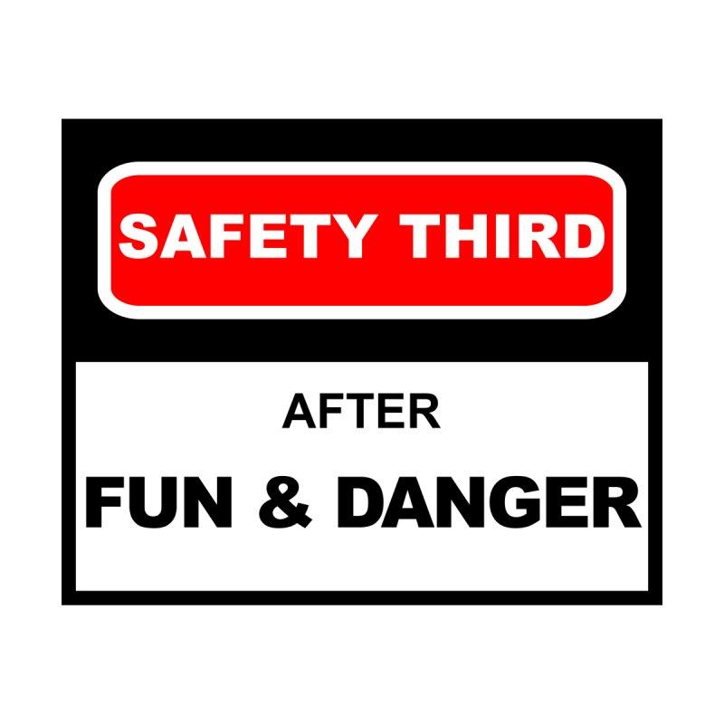Safety Third After Fun And Danger Men's T-Shirt by fireawaymarmotproductions's Artist Shop