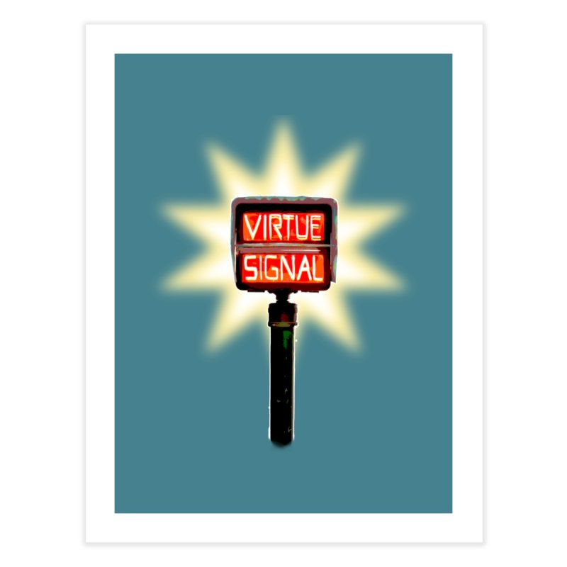 Virtue Signal Home Fine Art Print by fireawaymarmotproductions's Artist Shop