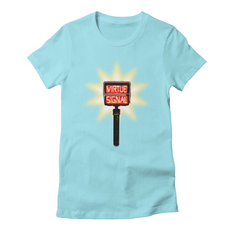 Virtue Signal Women's Fitted T-Shirt by fireawaymarmotproductions's Artist Shop