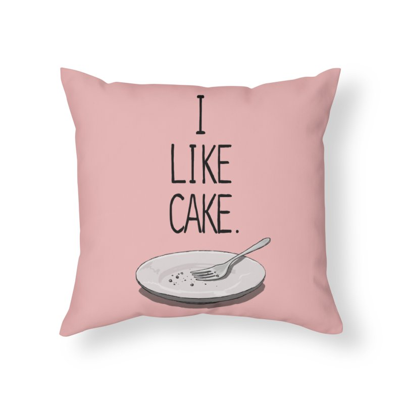 I LIKE CAKE Home Throw Pillow by fireawaymarmotproductions's Artist Shop
