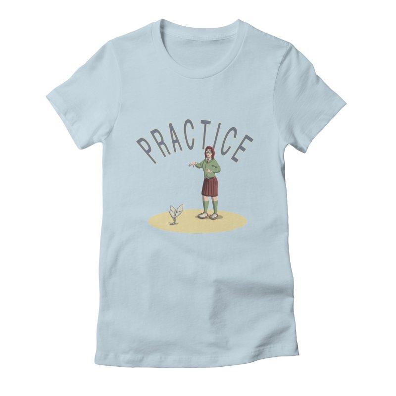 PRACTICE Women's T-Shirt by fireawaymarmotproductions's Artist Shop