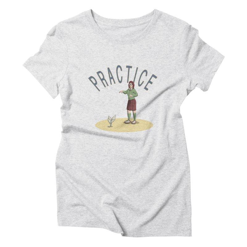 PRACTICE Women's Triblend T-Shirt by fireawaymarmotproductions's Artist Shop