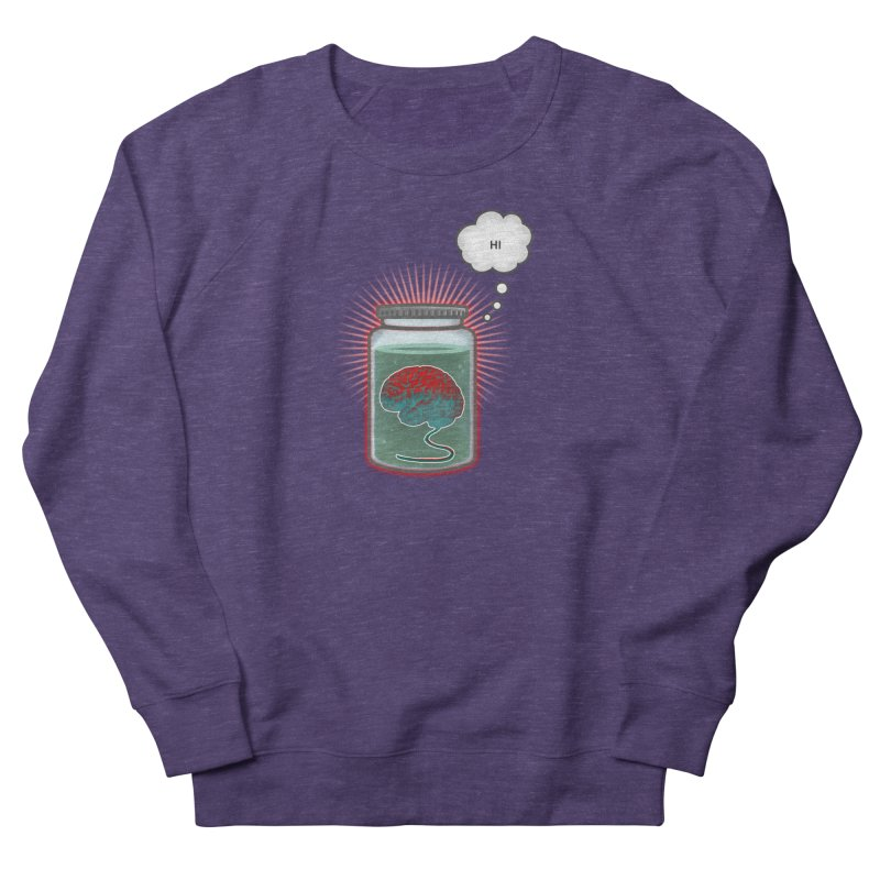 Just Because I'm a Brain In a Jar Doesn't Mean We Can't Be Friends Women's Sweatshirt by fireawaymarmotproductions's Artist Shop