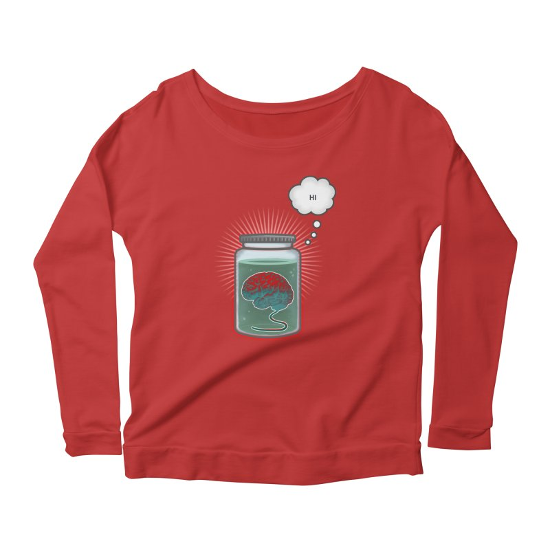 Just Because I'm a Brain In a Jar Doesn't Mean We Can't Be Friends Women's Longsleeve Scoopneck  by fireawaymarmotproductions's Artist Shop