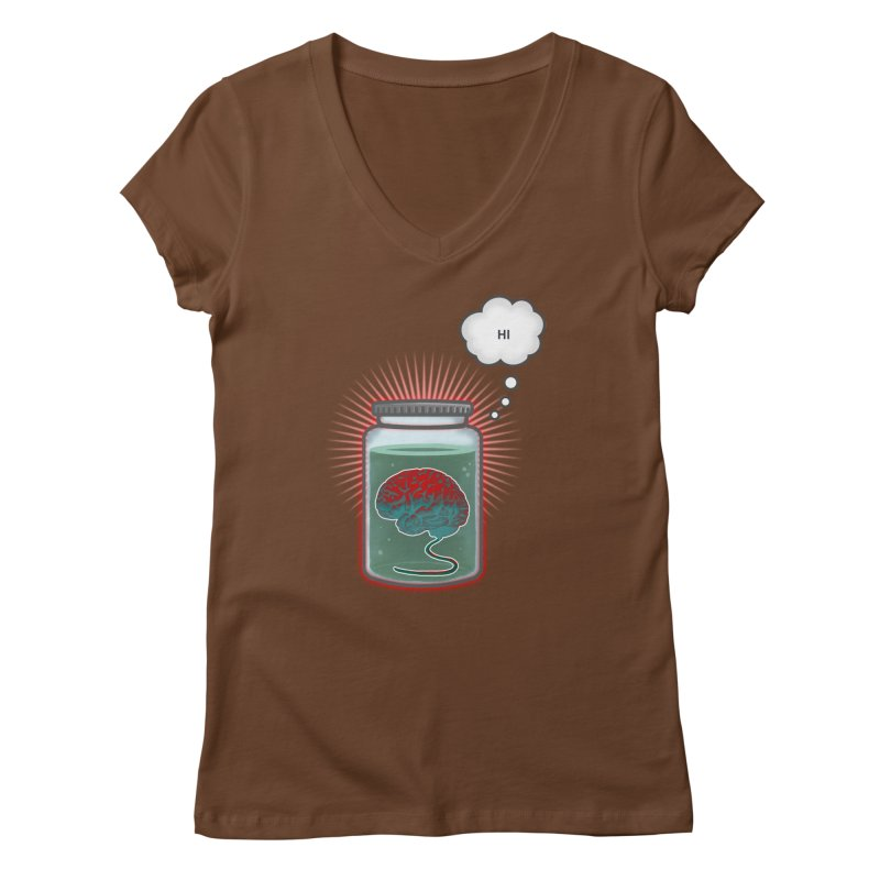 Just Because I'm a Brain In a Jar Doesn't Mean We Can't Be Friends Women's V-Neck by fireawaymarmotproductions's Artist Shop