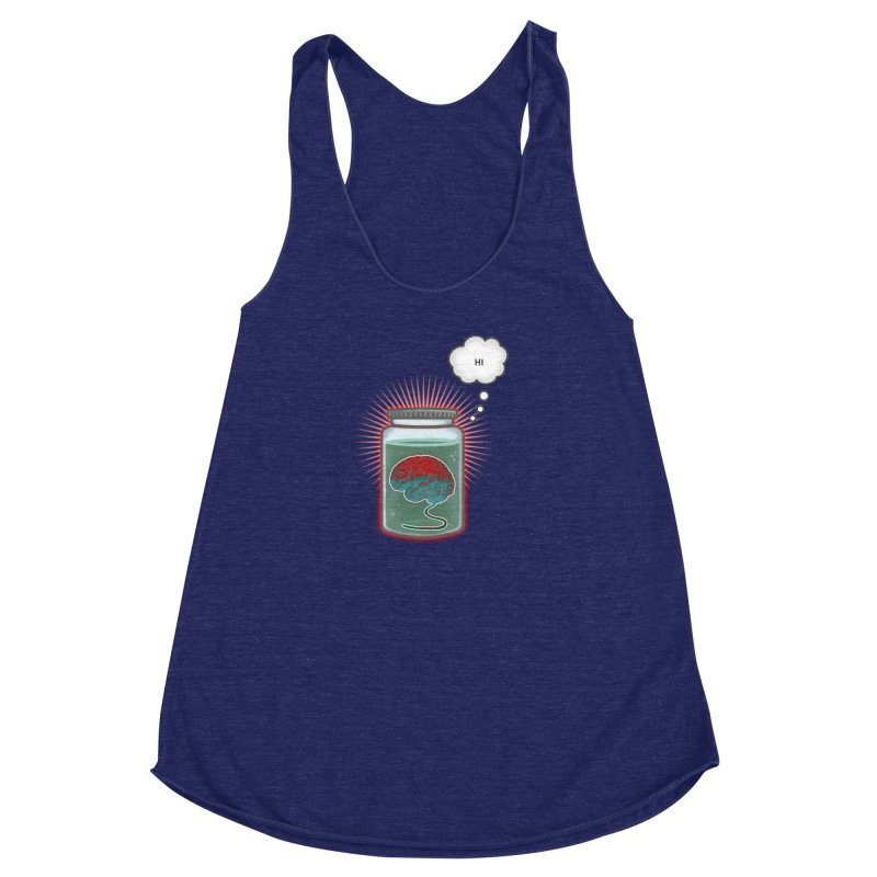 Just Because I'm a Brain In a Jar Doesn't Mean We Can't Be Friends Women's Racerback Triblend Tank by fireawaymarmotproductions's Artist Shop