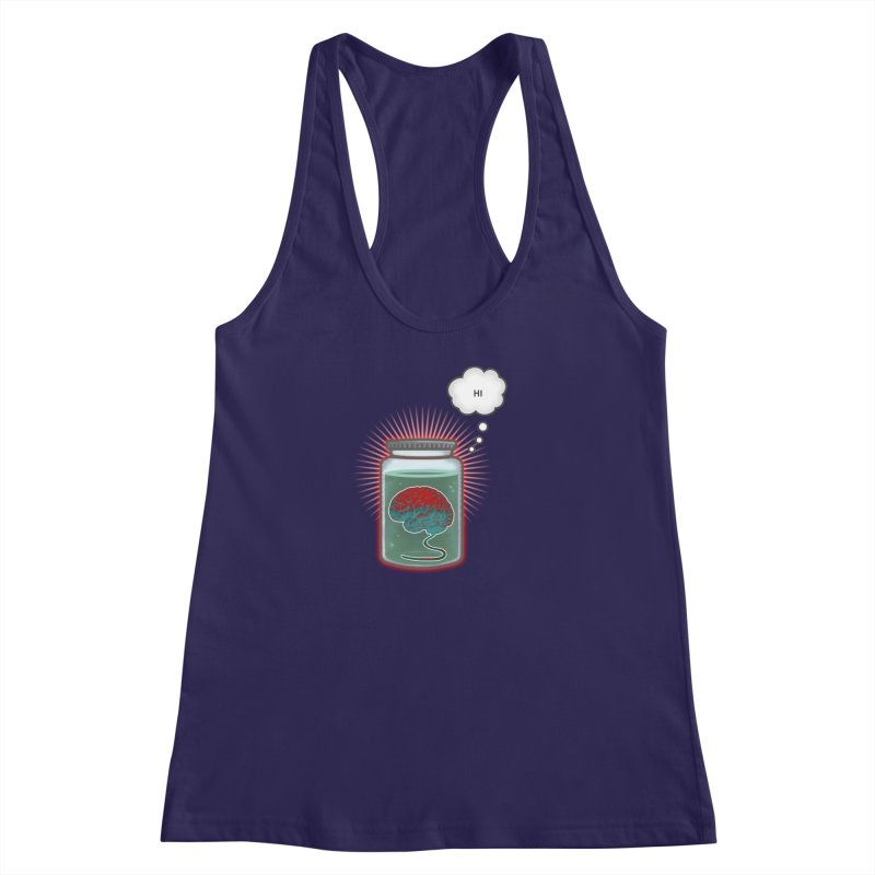 Just Because I'm a Brain In a Jar Doesn't Mean We Can't Be Friends Women's Racerback Tank by fireawaymarmotproductions's Artist Shop