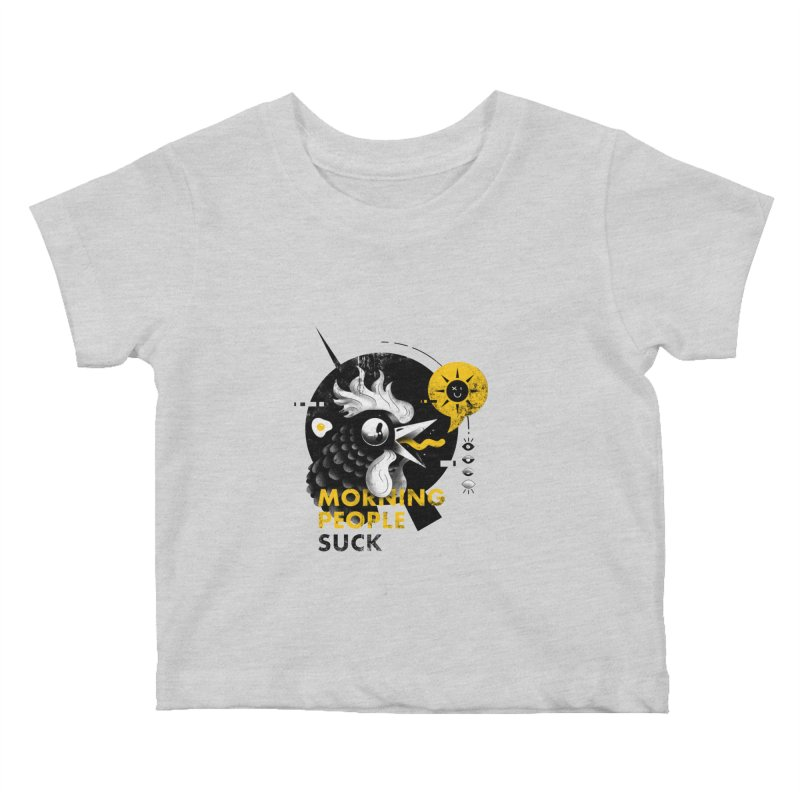 Morning People Suck Kids Baby T-Shirt by Pierre's Artist Shop