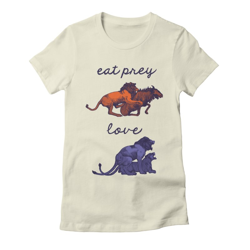 Eat Prey, Love Women's Fitted T-Shirt by fireweatherstudio's Artist Shop