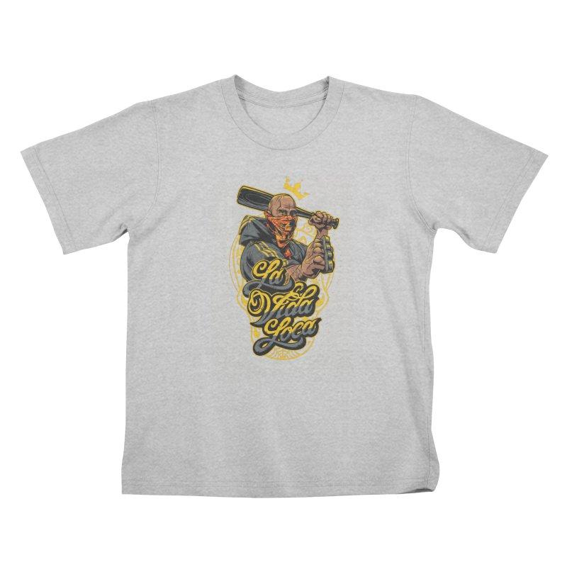 La vida Loca Kids T-Shirt by fishark's Artist Shop