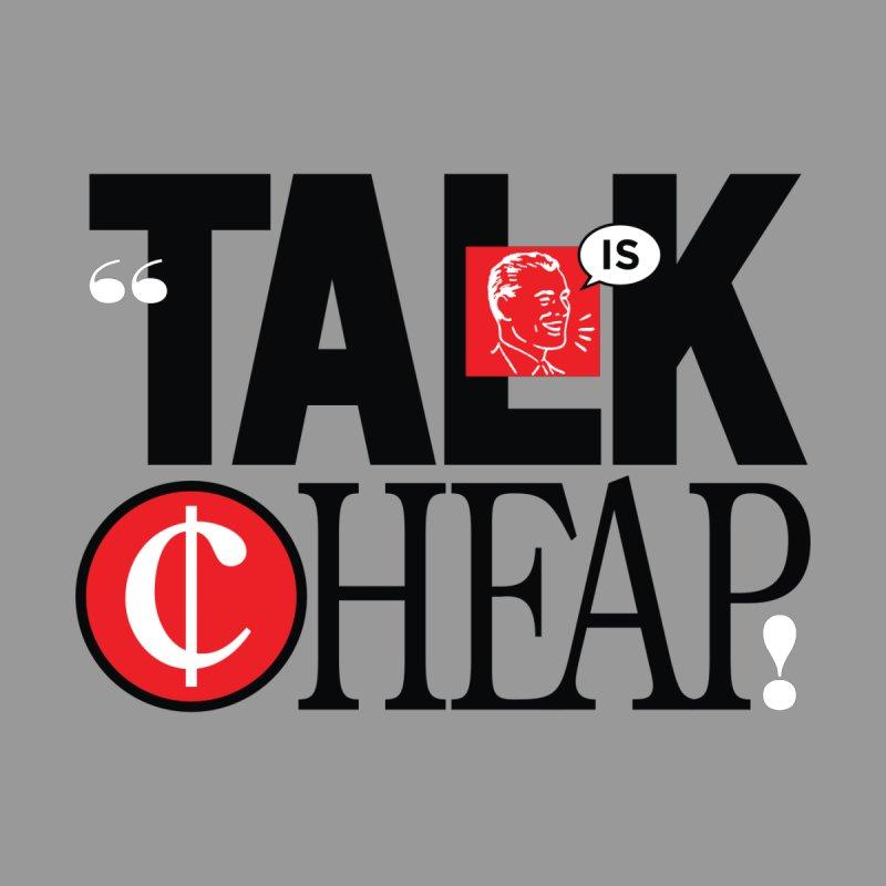 TALK IS CHEAP! by fishaufdesign's Artist Shop