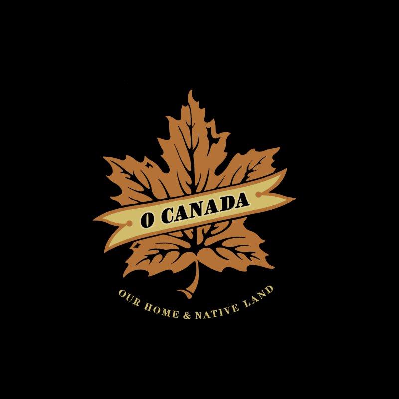 O CANADA #1 by fishaufdesign's Artist Shop