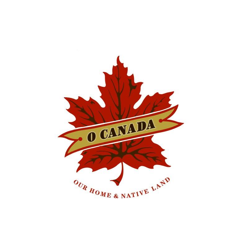 O CANADA #2 by fishaufdesign's Artist Shop