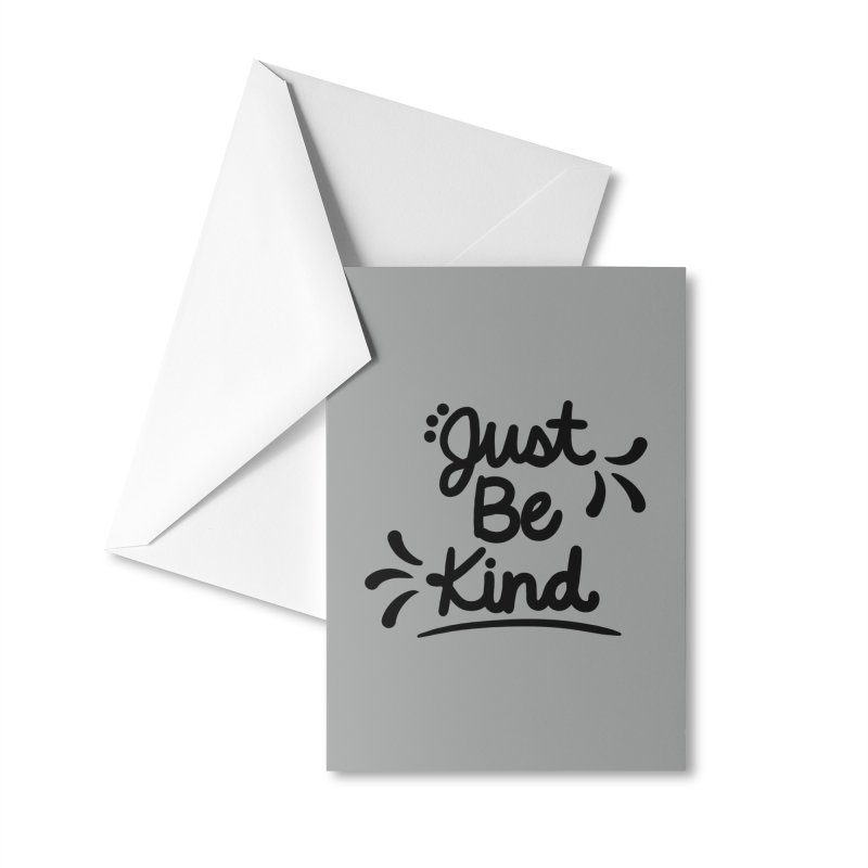 Just Be Kind Accessories Greeting Card by Fishbiscuit Designs