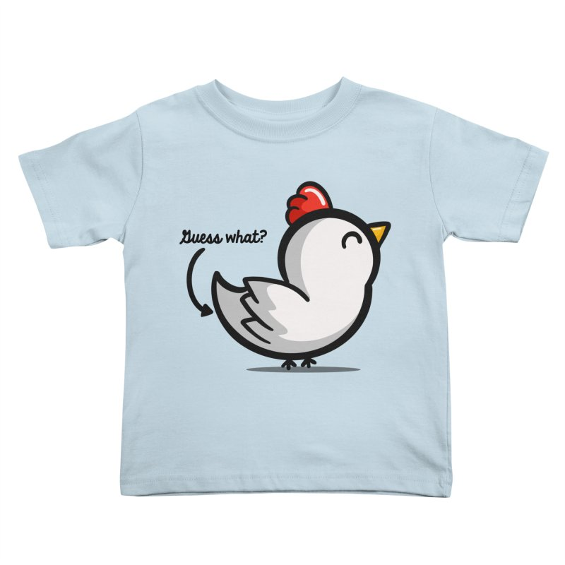 Guess What Chicken Butt Kids Toddler T-Shirt by Fishbiscuit Designs