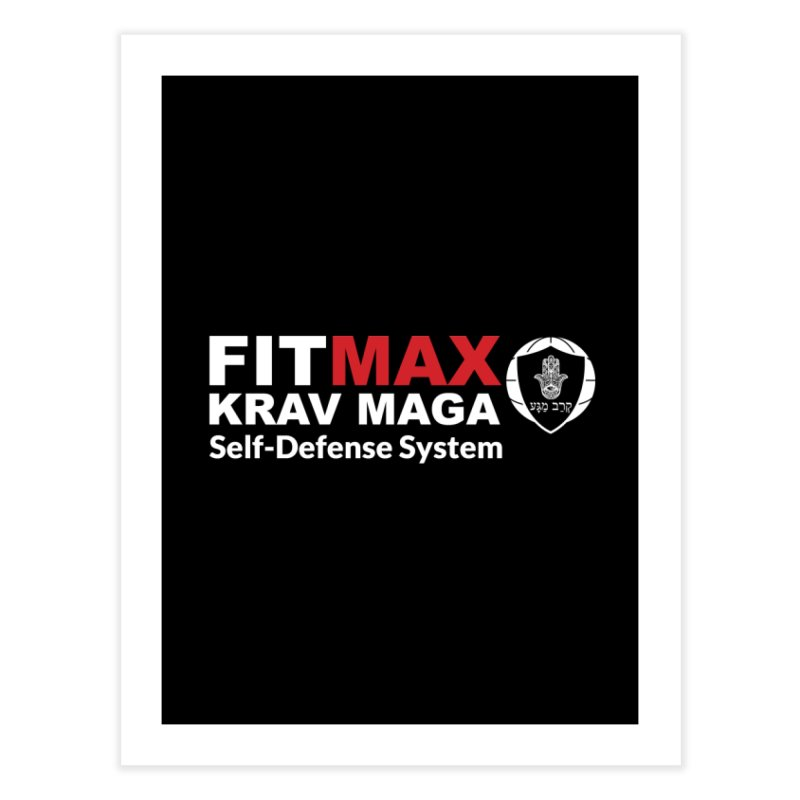 FIT MAX Home Fine Art Print by fitmaxkravmaga's Artist Shop